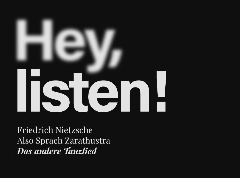 hey listen zuhören stimme vorlesen anhören zarathustra friedrich nietzsche Das andere Tanzlied audio Vorleser Vorleserin